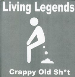 Living Legends - Crappy Old Shit