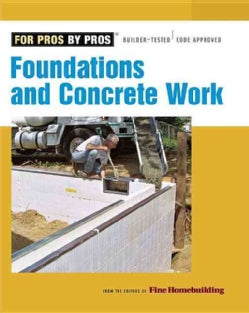 Foundations and Concrete Work: Builder-tested / Code Approved (Paperback)