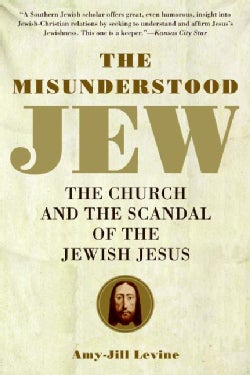 The Misunderstood Jew: The Church and the Scandal of the Jewish Jesus (Paperback)