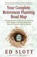 Your Complete Retirement Planning Road Map: The Leave-nothing-to-chance, Worry-free, All-systems-go Guide (Paperback)