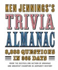 Ken Jennings's Trivia Almanac: 8,888 Questions in 365 Days (Hardcover)