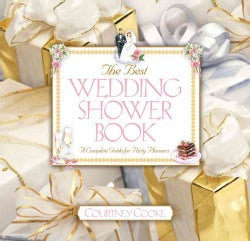 The Best Wedding Shower Book: A Complete Guide for Party Planners (Paperback)
