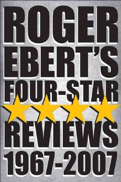 Roger Ebert's Four-Star Reviews, 1967-2007 (Paperback)
