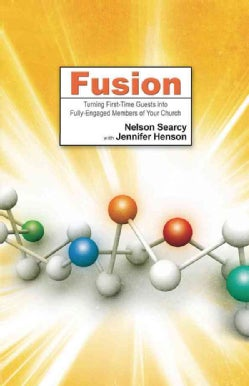 Fusion: Turning First-time Guests into Fully-engaged Members of Your Church (Paperback)