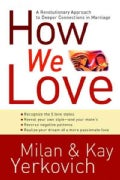 How We Love: Discover Your Love Style, Enhance Your Marriage (Paperback)