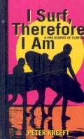 I Surf, Therefore I Am: A Philosophy of Surfing (Hardcover)