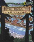 How We Crossed the West: The Adventures of Lewis & Clark (Paperback)