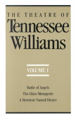 The Theatre of Tennessee Williams: Battle of Angels, the Glass Menagerie, a Streetcar Named Desire (Paperback)