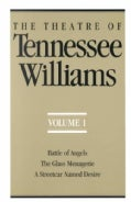 The Theatre of Tennessee Williams: Battle of Angels the Glass Menagerie a Streetcar Named Desire (Paperback)