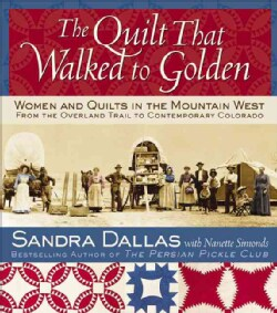 The Quilt That Walked to Golden (Paperback)