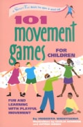 101 Movement Games for Children: Fun and Learning With Playful Moving (Paperback)
