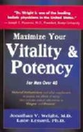 Maximize Your Vitality & Potency: For Men over 40 (Paperback)
