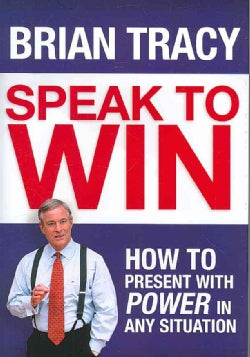 Speak to Win: How to Present With Power in Any Situation (Hardcover)