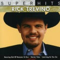 Rick Trevino - Super Hits: Rick Trevino