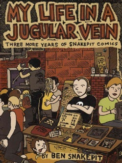 My LIfe In A Jugular Vein snakepit Comics 2004-2006: My Life in a Jugular Vein