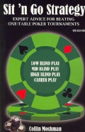 Sit 'n Go Strategy: Expert Advice for Beating One Table Poker Tournaments (Paperback)