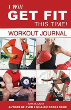 I Will Get Fit This Time!: Workout Journal