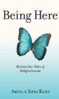 Being Here: Modern Day Tales of Enlightenment (Paperback)