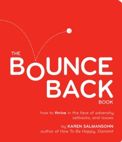 The Bounce Back Book: How to Thrive in the Face of Adversity, Setbacks, and Losses (Paperback)