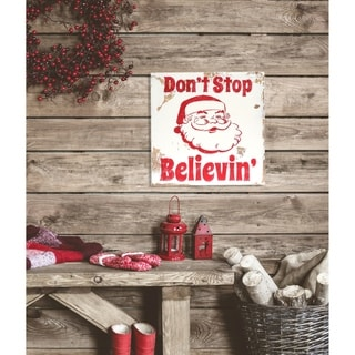 Distressed ' Don't stop Believing' Santa Claus Sign - distressed white/red - 11.25 x 11.25