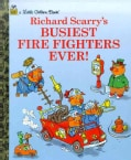 Richard Scarry' s Busiest Firefighters Ever (Hardcover)