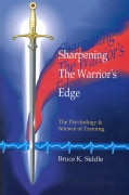 Sharpening the Warriors Edge: The Psychology & Science of Training (Paperback)