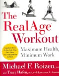 The RealAge Workout: Maximum Health, Minimum Work (Paperback)