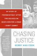 Chasing Justice: My Story of Freeing Myself After Two Decades on Death Row for a Crime I Didn't Commit (Paperback)