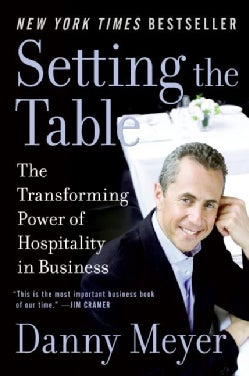Setting the Table: The Transforming Power of Hospitality in Business (Paperback)