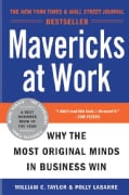 Mavericks at Work: Why the Most Original Minds in Business Win (Paperback)
