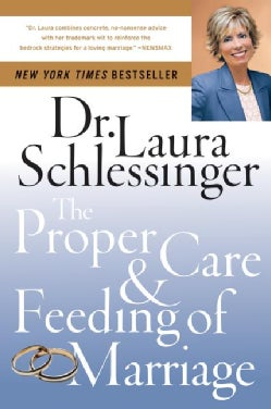 The Proper Care and Feeding of Marriage (Paperback)