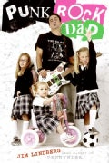 Punk Rock Dad: No Rules, Just Real Life (Paperback)