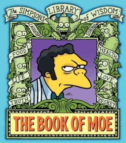 The Book of Moe: The Simpsons Library of Wisdom (Hardcover)