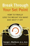 Break Through Your Set Point: How to Finally Lose the Weight You Want and Keep It Off (Hardcover)