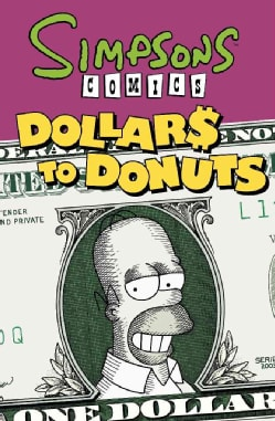 Simpsons Comics Dollars to Donuts (Paperback)