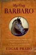 My Guy Barbaro: A Jockey's Journey Through Love, Triumph, and Heartbreak with America's Favorite Horse (Hardcover)