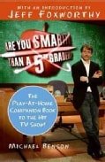 Are You Smarter Than a Fifth Grader?: The Play-at-home Companion Book to the Hit TV Show! (Paperback)