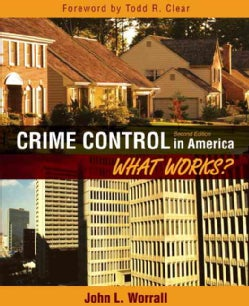 Crime Control in America: What Works? (Paperback)