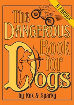 The Dangerous Book for Dogs (Hardcover)