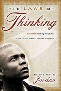 The Laws of Thinking: 20 Secrets to Using the Divine Power of Your Mind to Manifest Prosperity (Paperback)