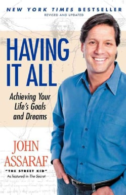 Having It All: Achieving Your Life's Goals and Dreams (Paperback)
