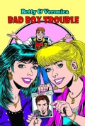 Archie New Look Series 1: Betty and Veronica in Bad Boy Trouble (Paperback)