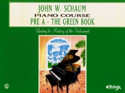 John W. Schaum Piano Course: Pre A - The Green Book (Paperback)
