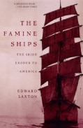 The Famine Ships: The Irish Exodus to America (Paperback)