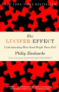 The Lucifer Effect: Understanding How Good People Turn Evil (Paperback)