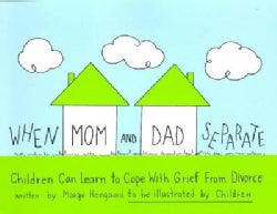 When Mom and Dad Separate: Children Learn to Cope With Divorce (Paperback)