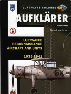 Aufklarer: Luftwaffe Reconnaissance Aircraft and Units 1935-1941 (Paperback)
