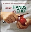 In the Hands of a Chef: The Professional Chef's Guide to Essential Kitchen Tools (Paperback)