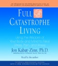 Full Catastrophe Living: Using the Wisdom of Your Body and Mind to Face Stress, Pain, and Illness (CD-Audio)