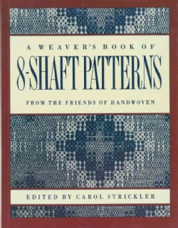 A Weaver's Book of 8-Shaft Patterns: From the Friends of Handwoven (Paperback)